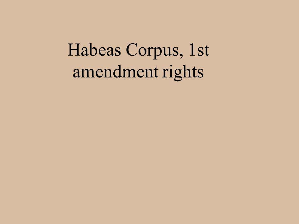 Habeas Corpus, 1st amendment rights
