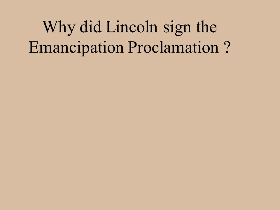 Why did Lincoln sign the Emancipation Proclamation