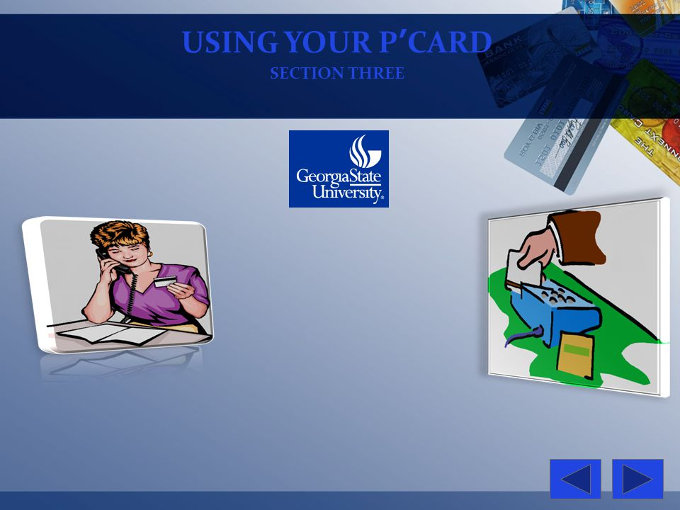 USING YOUR PCARD SECTION THREE