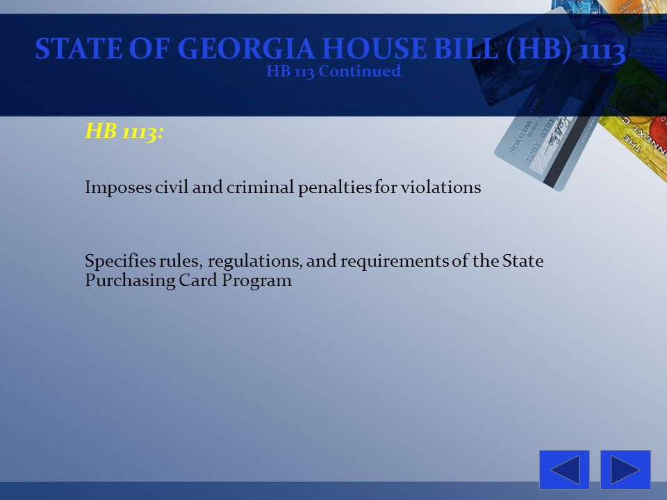 HB 113 Continued HB 1113: Imposes civil and criminal penalties for violations Specifies rules, regulations, and requirements of the State Purchasing C