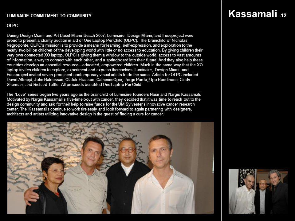 Kassamali.12 LUMINAIRE COMMITMENT TO COMMUNITY OLPC During Design Miami and Art Basel Miami Beach 2007, Luminaire, Design Miami, and Fuseproject were