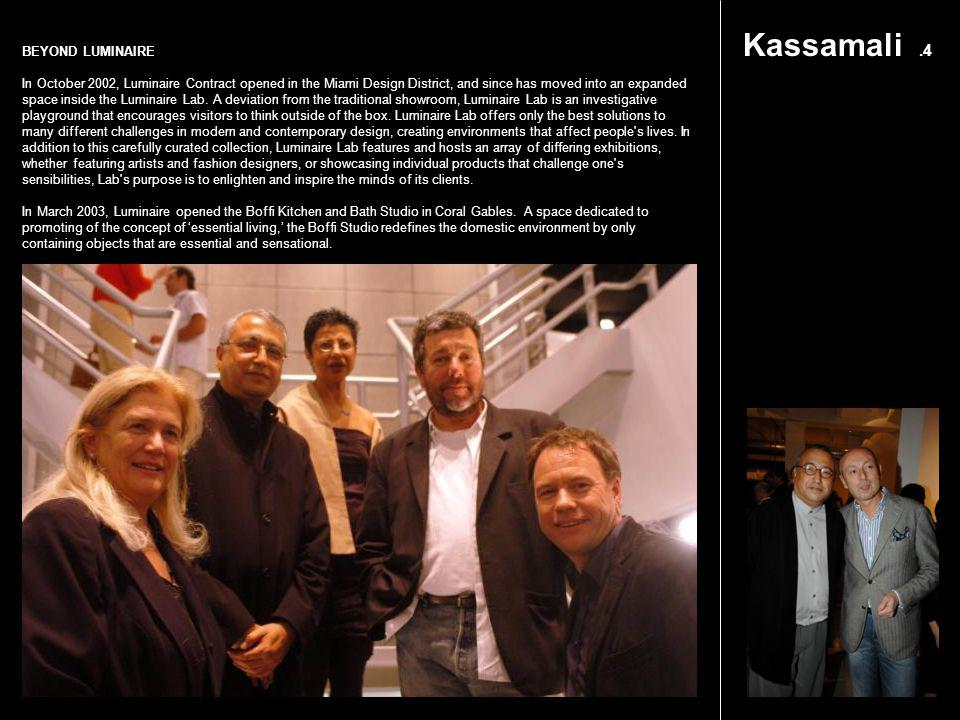 Kassamali.5 LUMINAIRE EDUCATION Every year since 1979, Luminaire has spread a love for good design through thought-provoking events and curated exhibitions.
