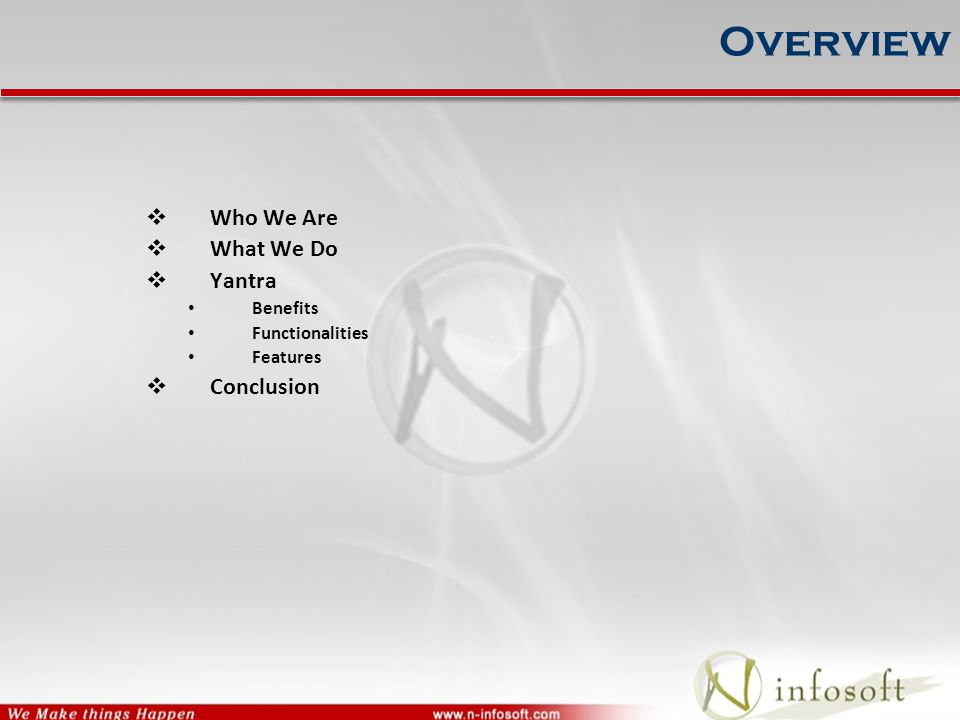 Overview Who We Are What We Do Yantra Benefits Functionalities Features Conclusion