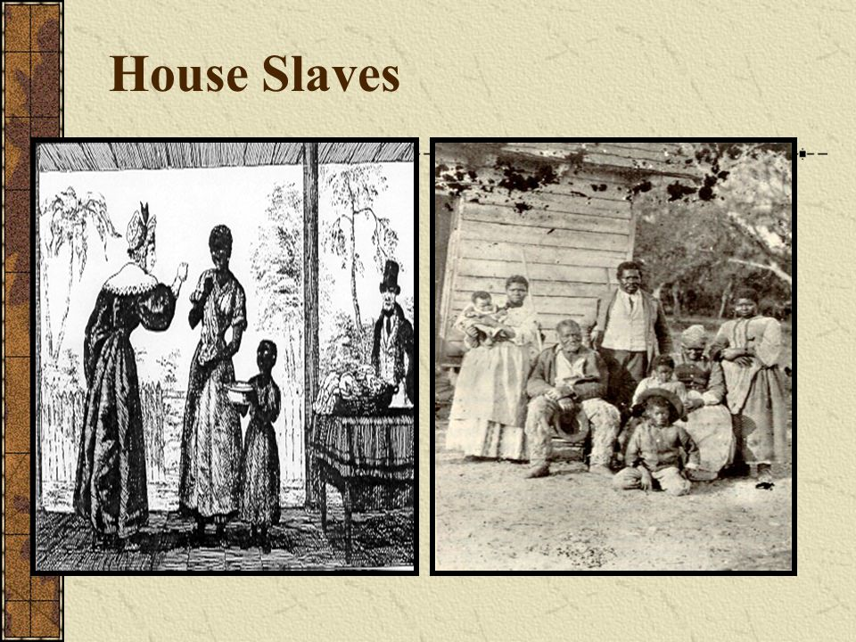 House Slaves