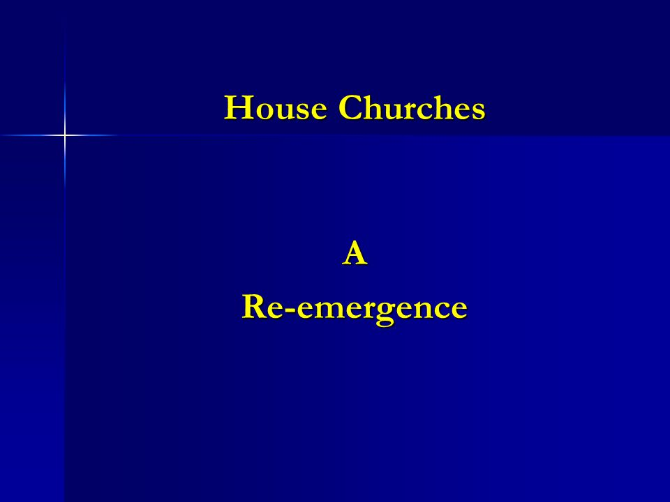 House Churches ARe-emergence