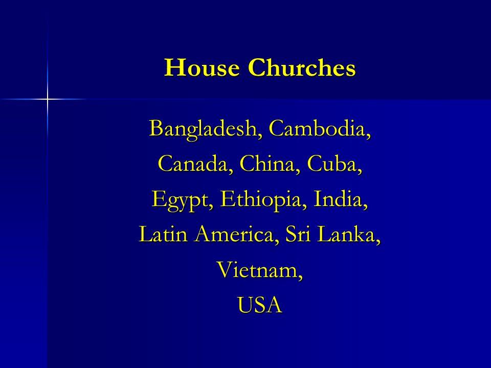 Bangladesh, Cambodia, Canada, China, Cuba, Egypt, Ethiopia, India, Latin America, Sri Lanka, Vietnam,USA