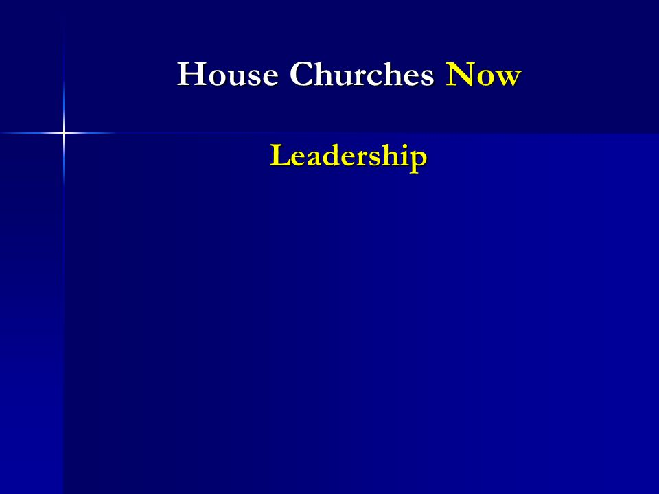 House Churches Now Leadership