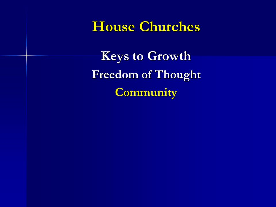 House Churches Keys to Growth Freedom of Thought Community