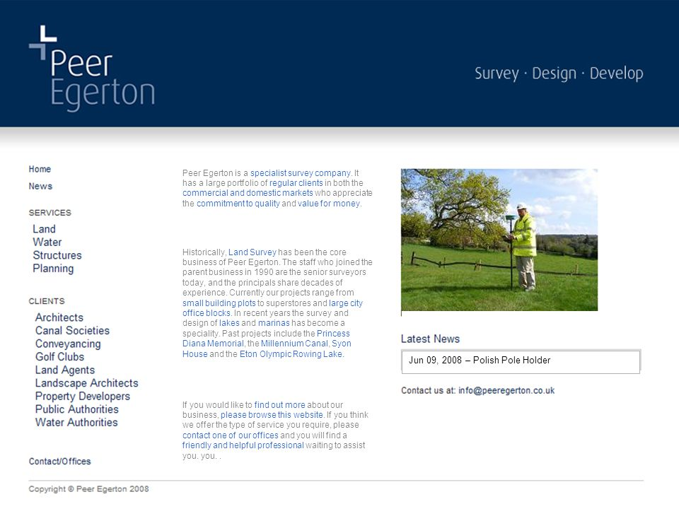 Peer Egerton is a specialist survey company. It has a large portfolio of regular clients in both the commercial and domestic markets who appreciate th