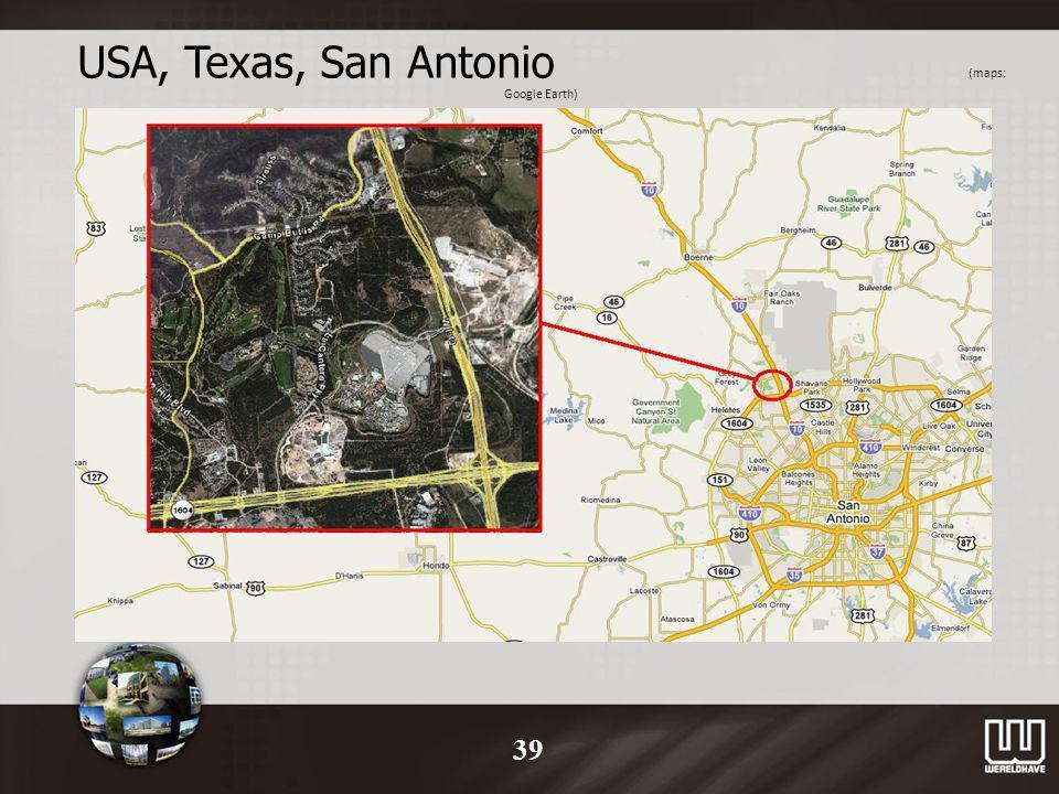 USA, Texas, San Antonio (maps: Google Earth) 39