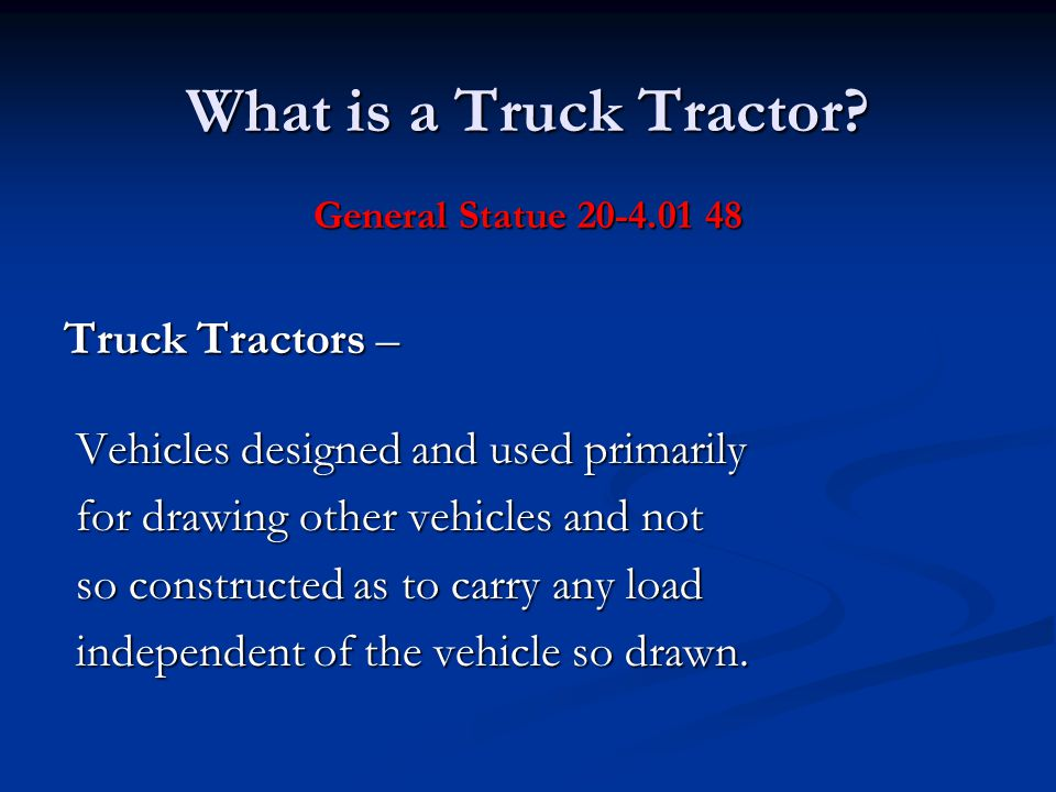 What is a Truck Tractor.
