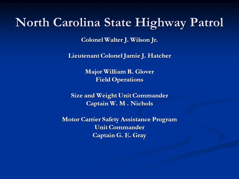North Carolina State Highway Patrol Colonel Walter J.