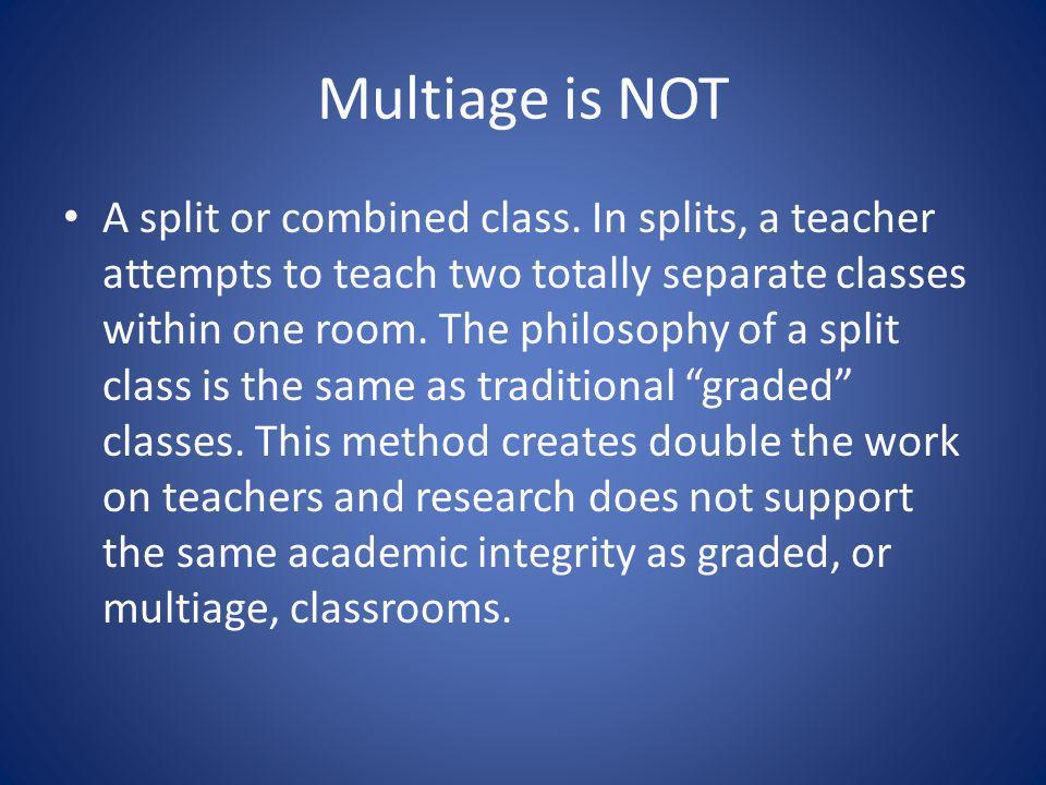 Multiage is NOT A split or combined class.