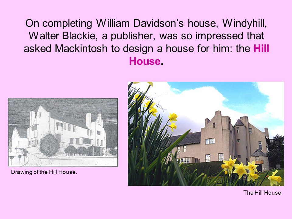 On completing William Davidsons house, Windyhill, Walter Blackie, a publisher, was so impressed that asked Mackintosh to design a house for him: the H