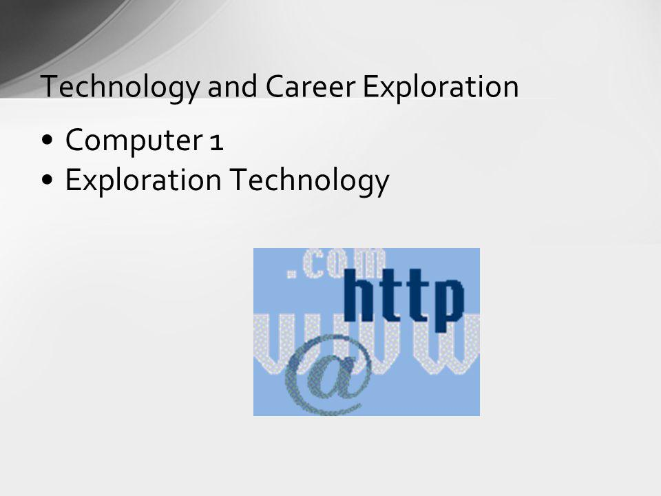 Computer 1 Exploration Technology Technology and Career Exploration