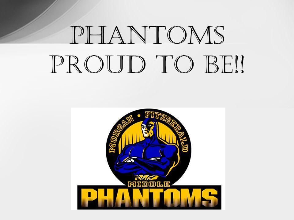 Phantoms PROUD TO BE!!