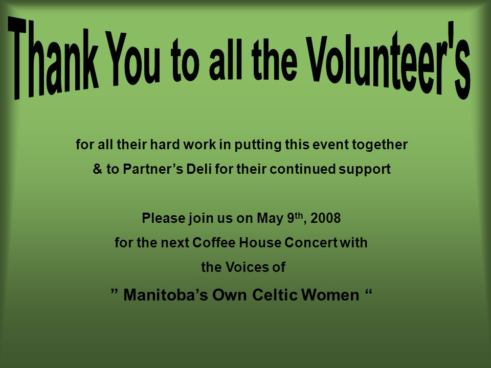 for all their hard work in putting this event together & to Partners Deli for their continued support Please join us on May 9 th, 2008 for the next Co