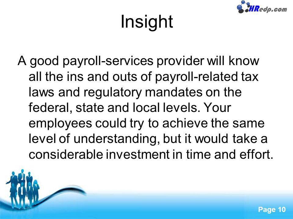 Free Powerpoint Templates Page 10 Insight A good payroll-services provider will know all the ins and outs of payroll-related tax laws and regulatory m