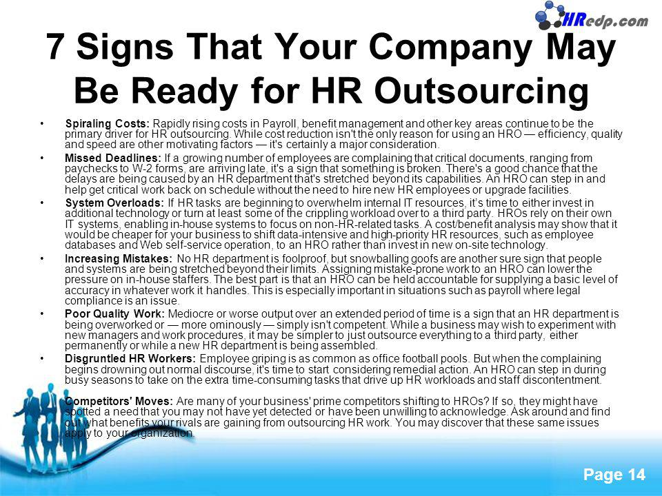 Free Powerpoint Templates Page 14 7 Signs That Your Company May Be Ready for HR Outsourcing Spiraling Costs: Rapidly rising costs in Payroll, benefit