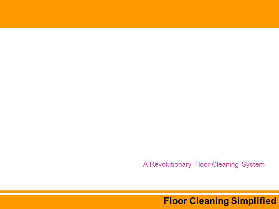 Floor Cleaning Simplified A Revolutionary Floor Cleaning System