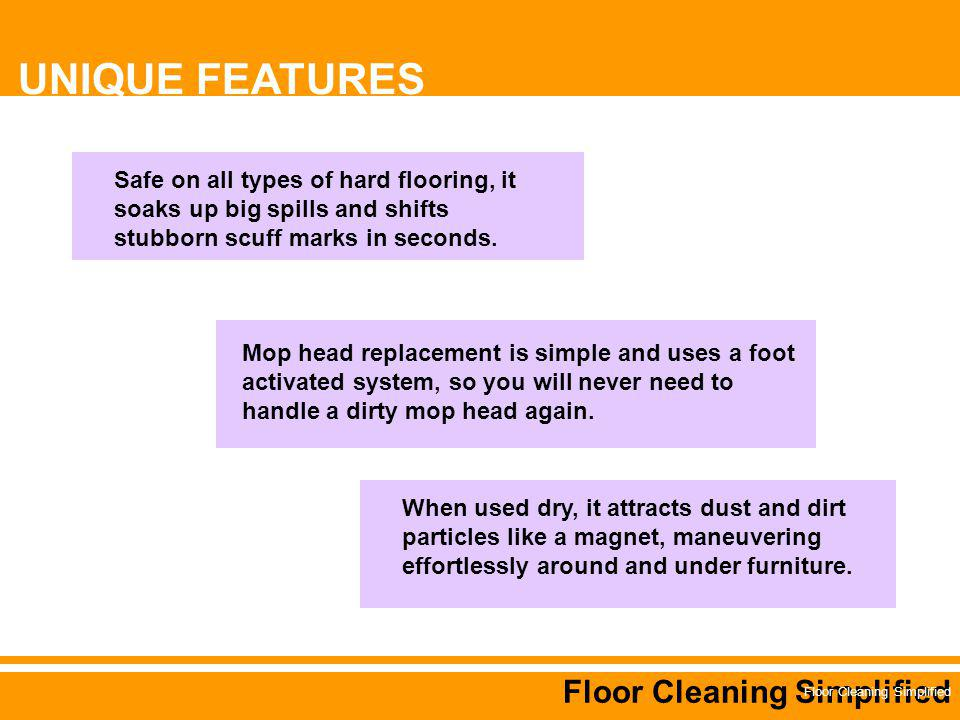 Floor Cleaning Simplified Mop head replacement is simple and uses a foot activated system, so you will never need to handle a dirty mop head again.