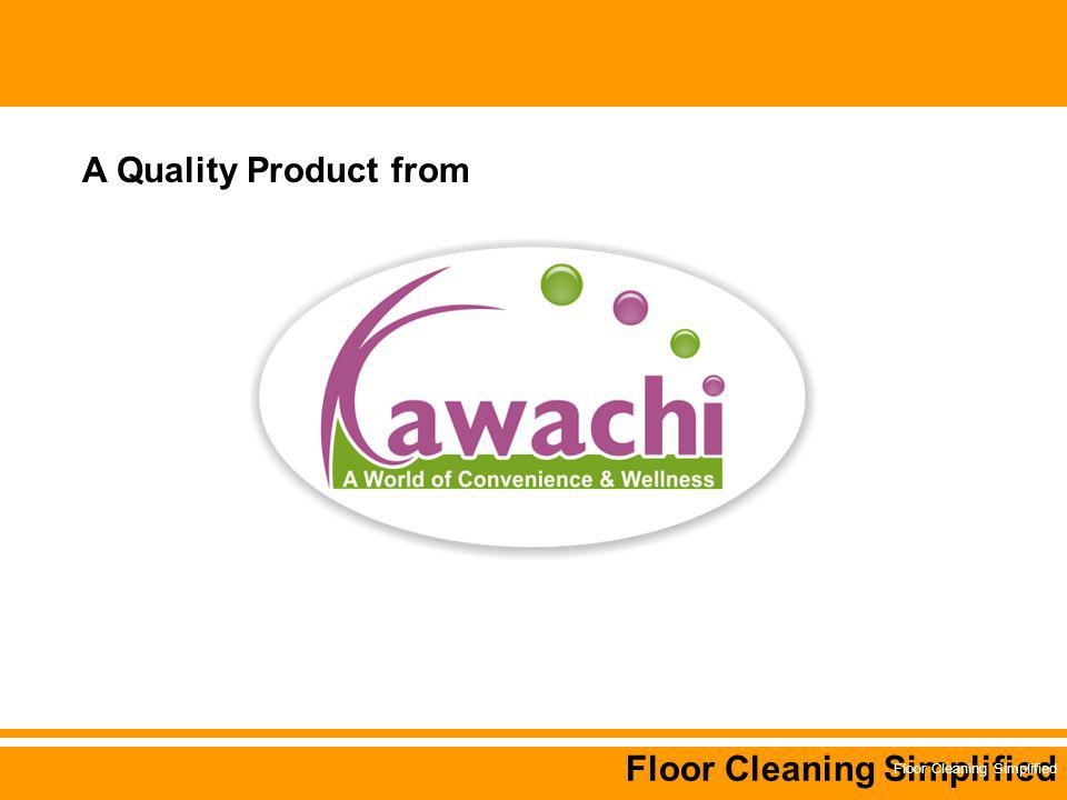 Floor Cleaning Simplified A Quality Product from