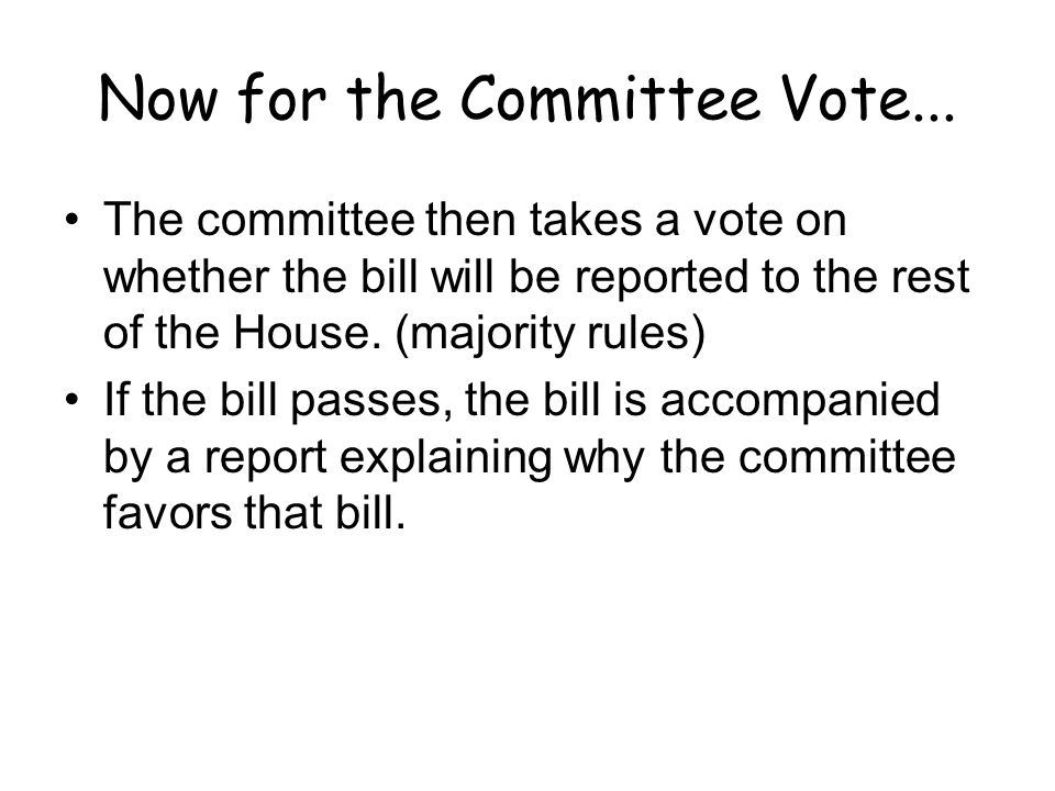 Now for the Committee Vote...