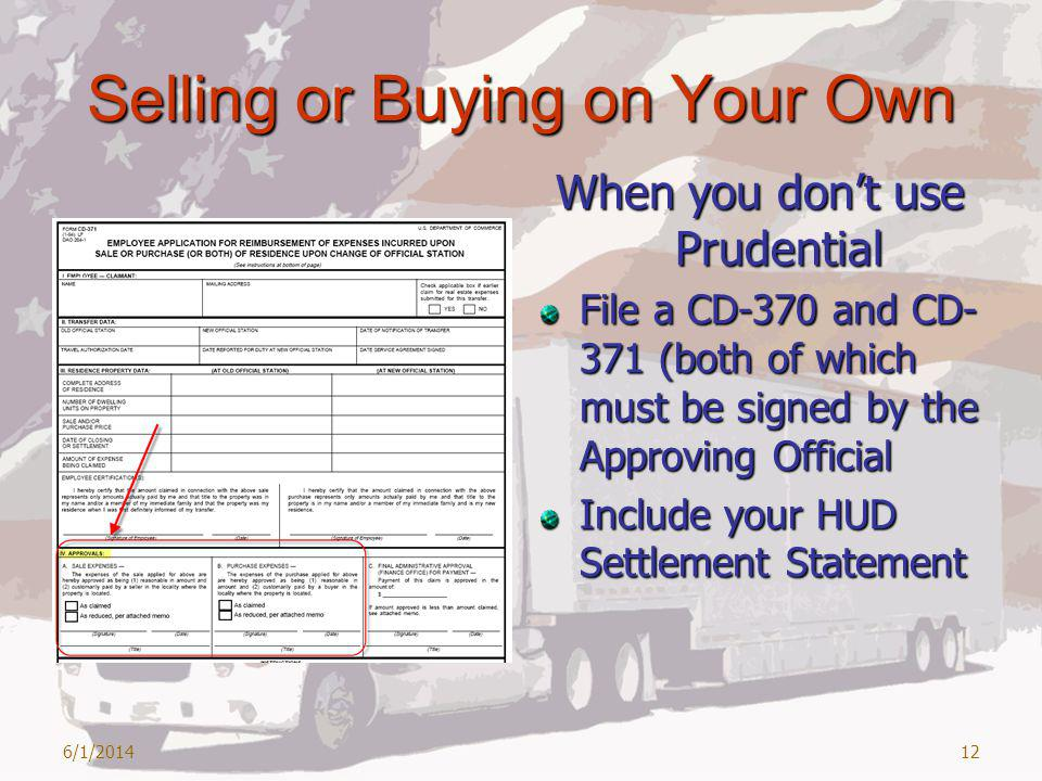 Selling or Buying on Your Own When you dont use Prudential File a CD-370 and CD- 371 (both of which must be signed by the Approving Official Include your HUD Settlement Statement 6/1/201412
