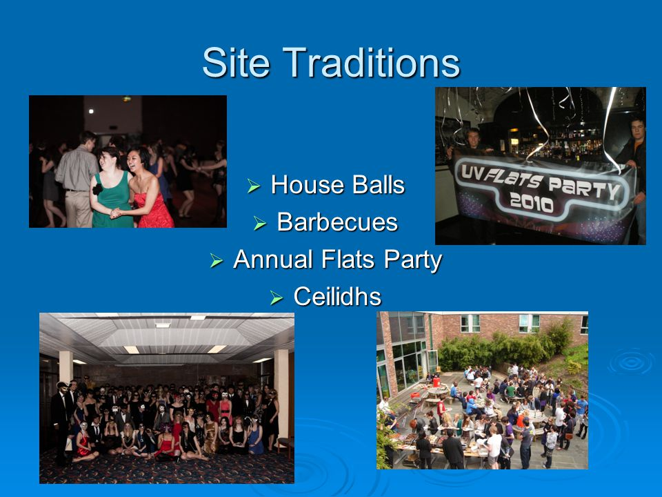 Site Traditions House Balls House Balls Barbecues Barbecues Annual Flats Party Annual Flats Party Ceilidhs Ceilidhs