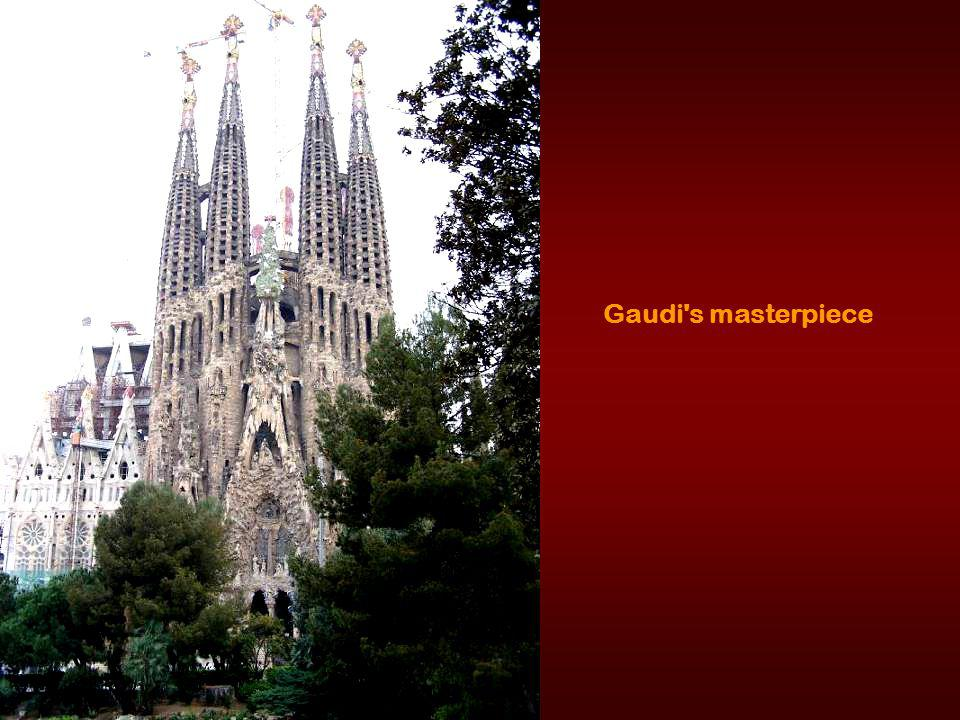 La Sagrada Familia - Gaudi s most famous work, it remains unfinished