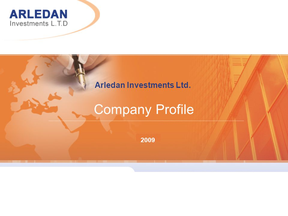 2007 Arledan Investments Ltd. Company Profile 2008 2009