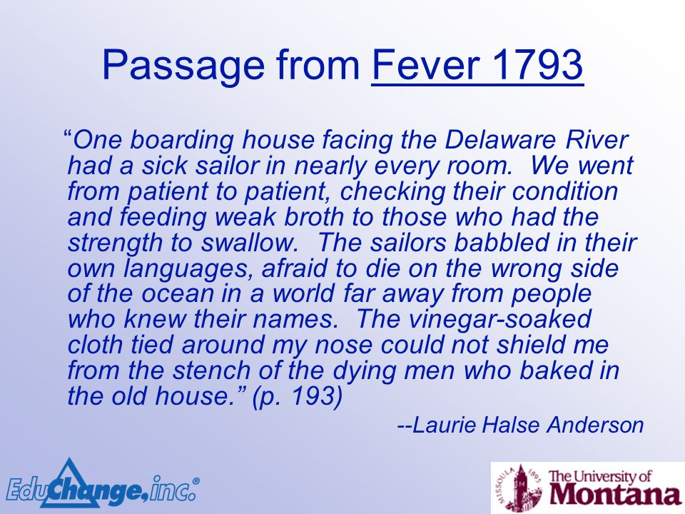 Passage from Fever 1793 One boarding house facing the Delaware River had a sick sailor in nearly every room.