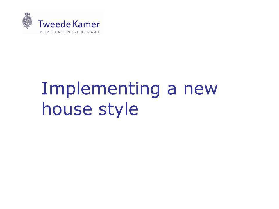 Implementing a new house style