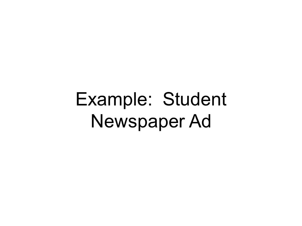 Example: Student Newspaper Ad