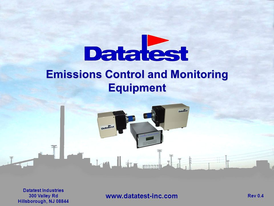 Emissions Control and Monitoring Equipment Datatest Industries 300 Valley Rd Hillsborough, NJ 08844 Rev 0.4 www.datatest-inc.com