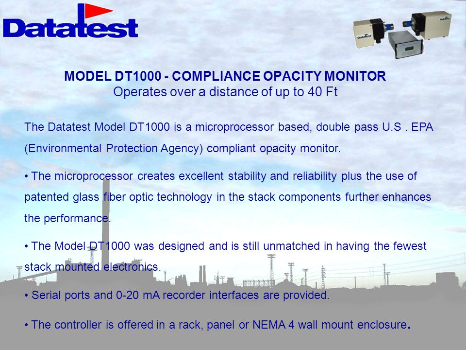 MODEL DT1000 - COMPLIANCE OPACITY MONITOR Operates over a distance of up to 40 Ft The Datatest Model DT1000 is a microprocessor based, double pass U.S.