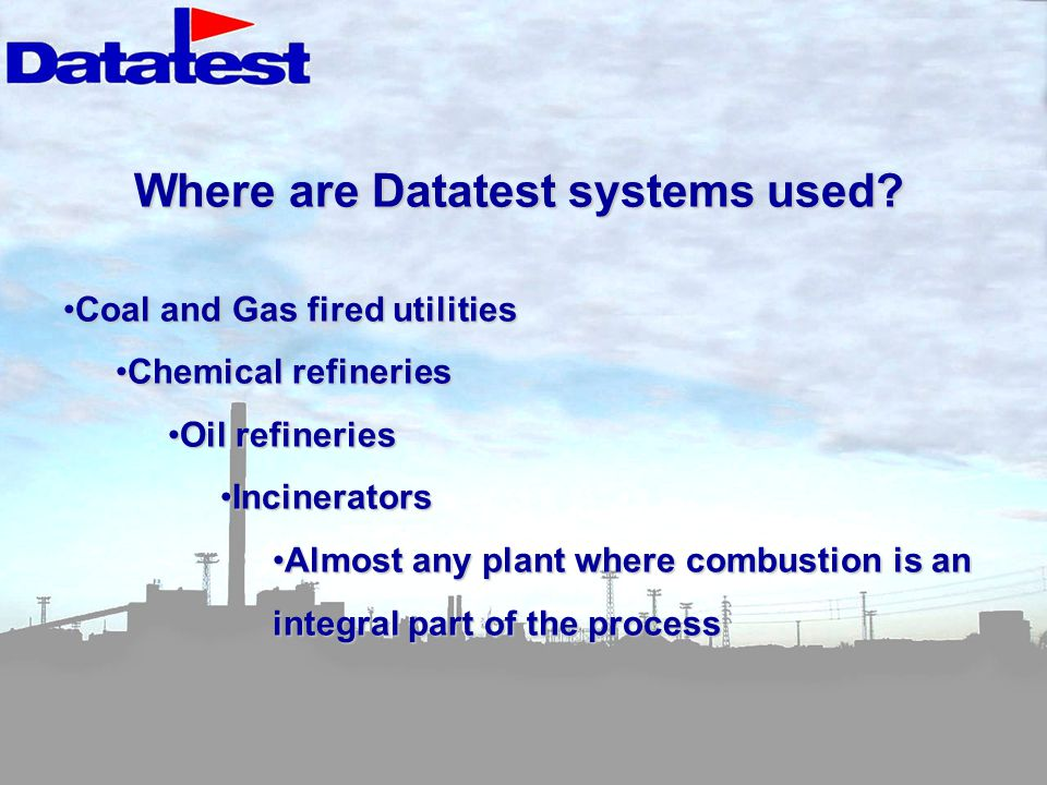 Where are Datatest systems used.
