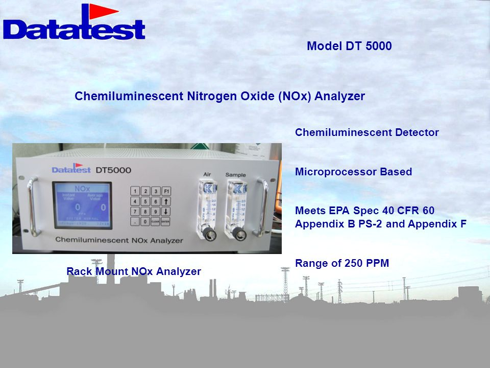 Model DT 5000 Chemiluminescent Nitrogen Oxide (NOx) Analyzer Chemiluminescent Detector Microprocessor Based Meets EPA Spec 40 CFR 60 Appendix B PS-2 and Appendix F Range of 250 PPM Rack Mount NOx Analyzer