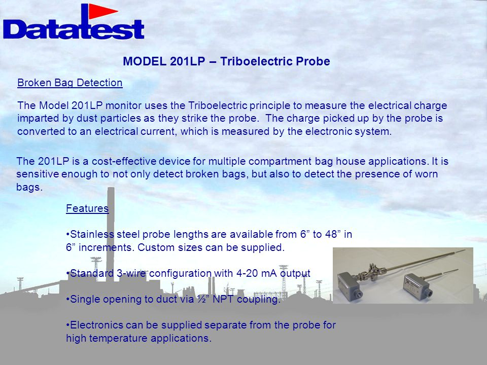 MODEL 201LP – Triboelectric Probe The 201LP is a cost-effective device for multiple compartment bag house applications.