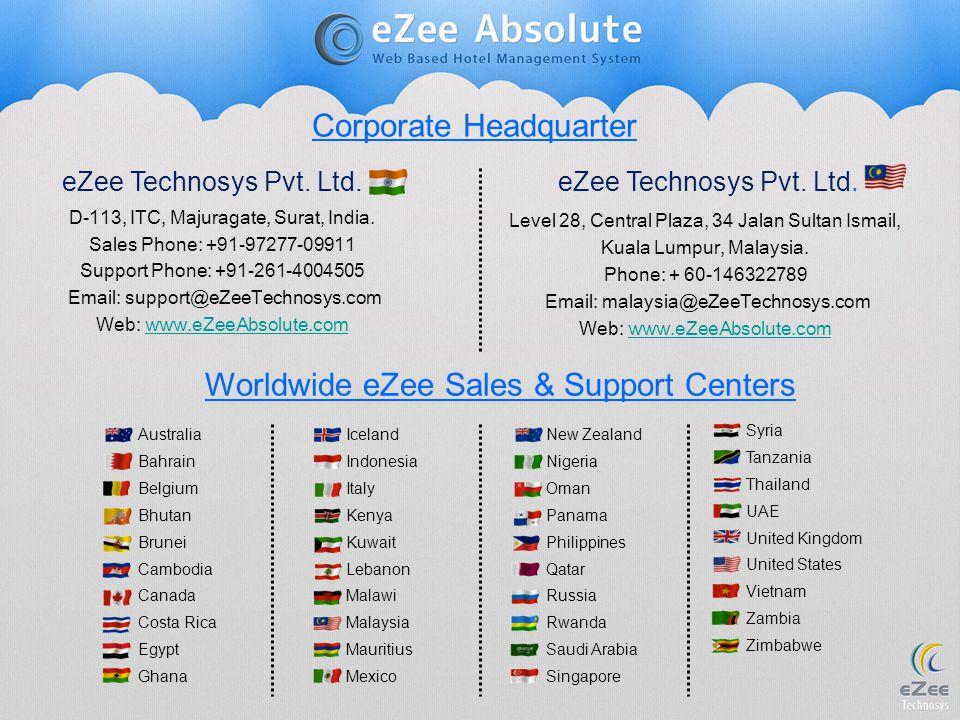 D-113, ITC, Majuragate, Surat, India. Sales Phone: +91-97277-09911 Support Phone: +91-261-4004505 Email: support@eZeeTechnosys.com Web: www.eZeeAbsolu