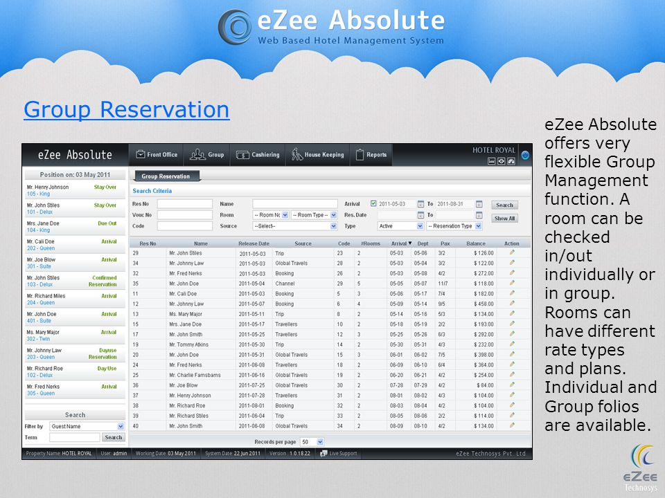 eZee Absolute offers very flexible Group Management function. A room can be checked in/out individually or in group. Rooms can have different rate typ