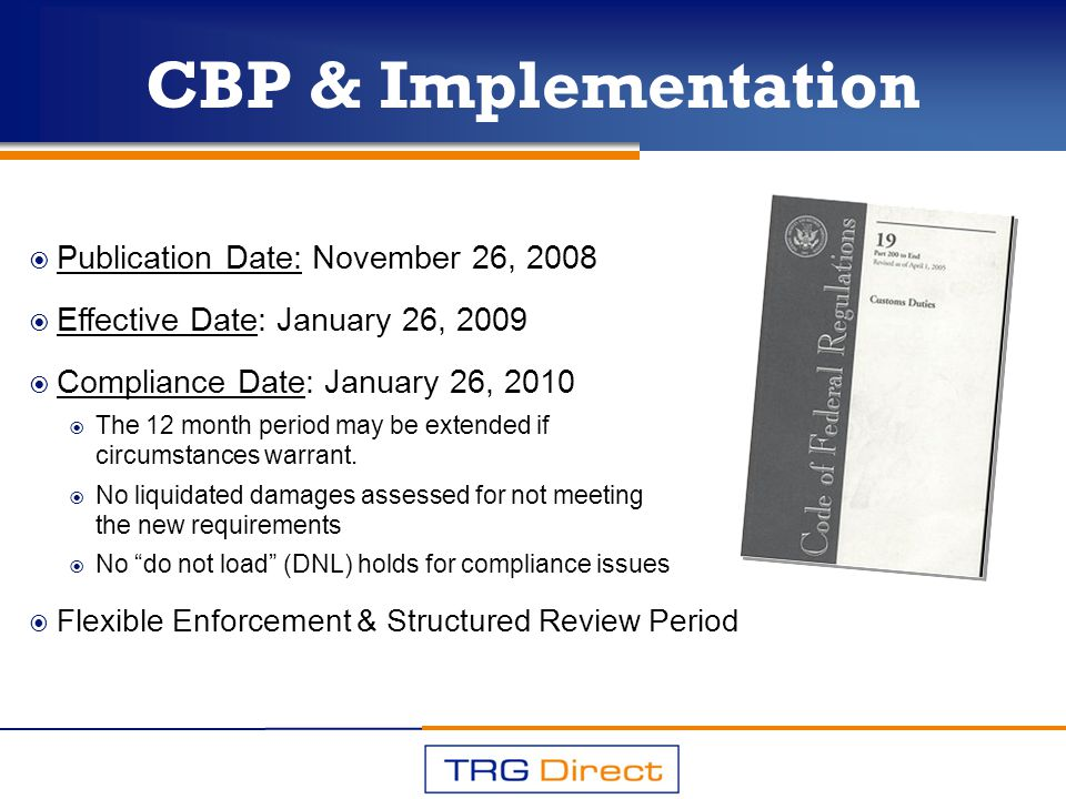 Publication Date: November 26, 2008 Effective Date: January 26, 2009 Compliance Date: January 26, 2010 The 12 month period may be extended if circumst