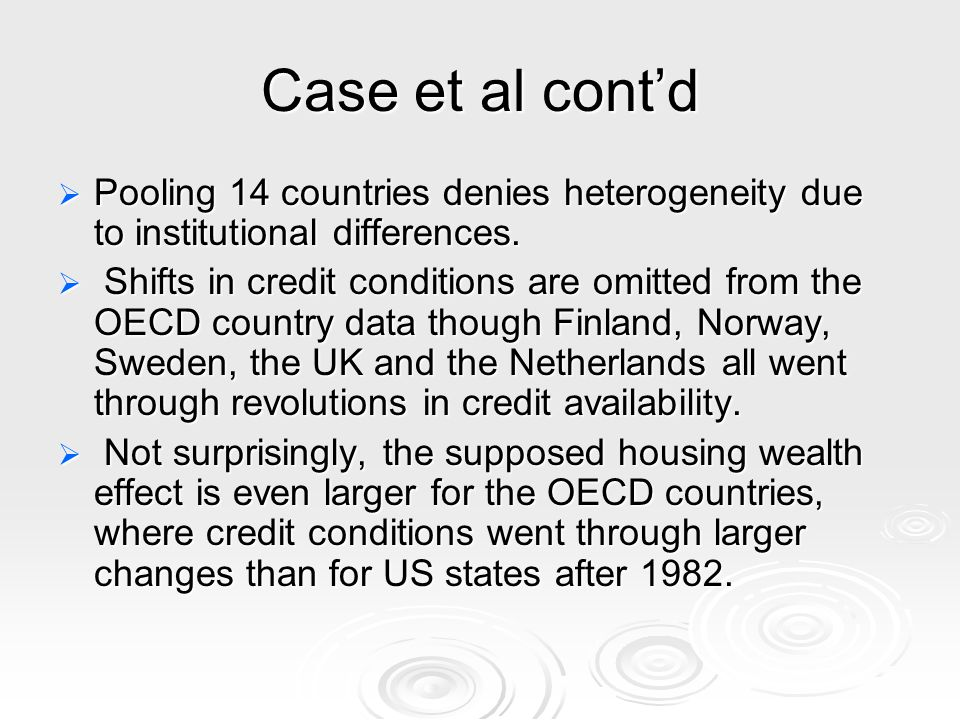 Case et al contd Pooling 14 countries denies heterogeneity due to institutional differences.