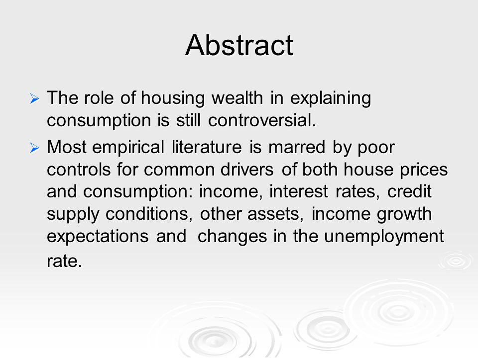 Abstract The role of housing wealth in explaining consumption is still controversial.