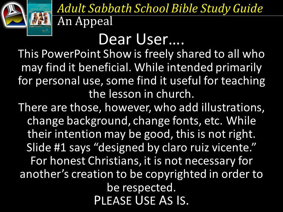 Adult Sabbath School Bible Study Guide An Appeal Dear User….