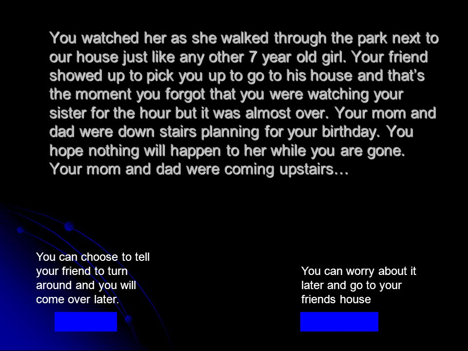 You watched her as she walked through the park next to our house just like any other 7 year old girl.