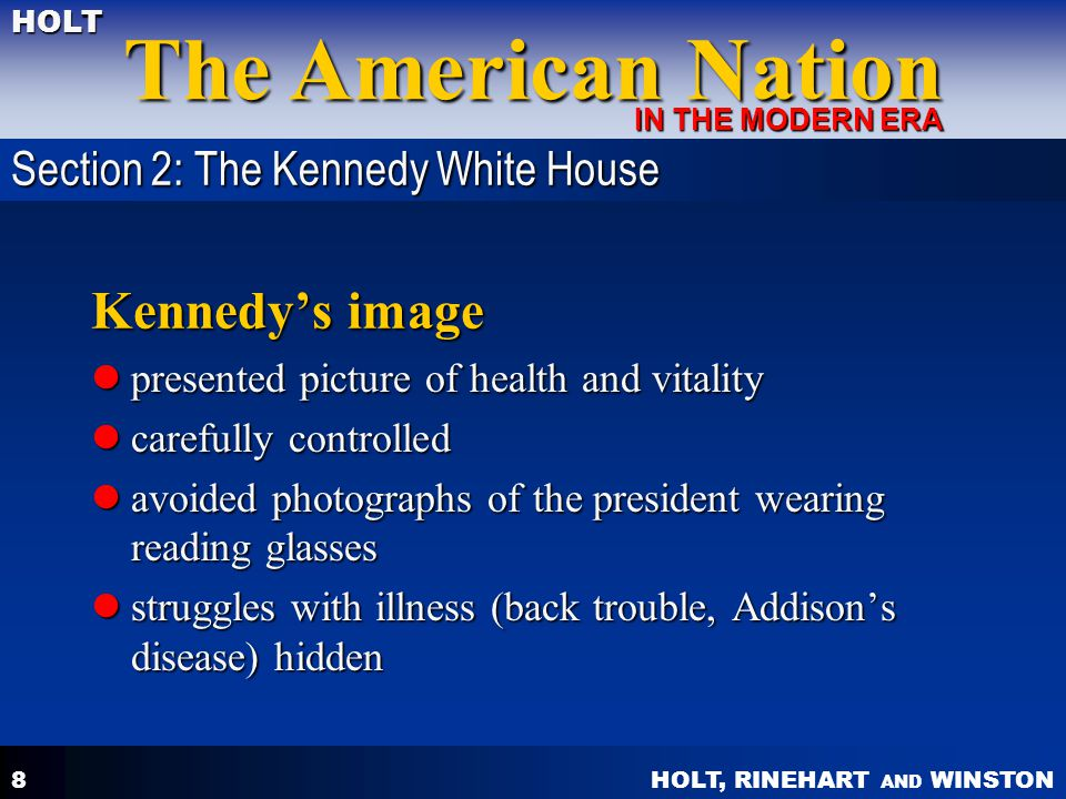 HOLT, RINEHART AND WINSTON The American Nation HOLT IN THE MODERN ERA 8 Kennedys image presented picture of health and vitality presented picture of h