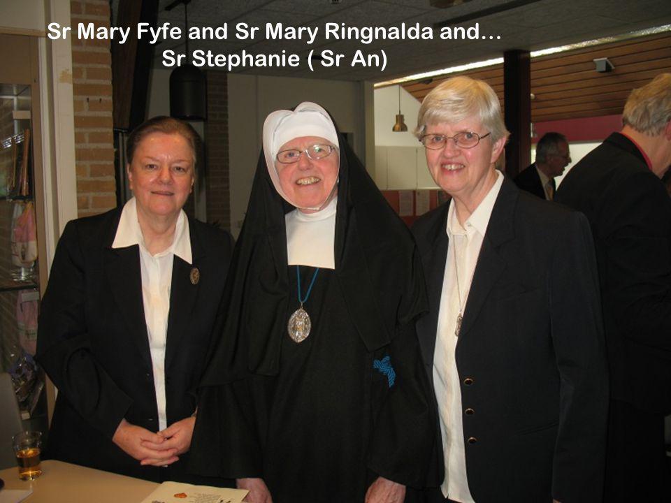 Sr Mary Fyfe and Sr Mary Ringnalda and… Sr Stephanie ( Sr An)