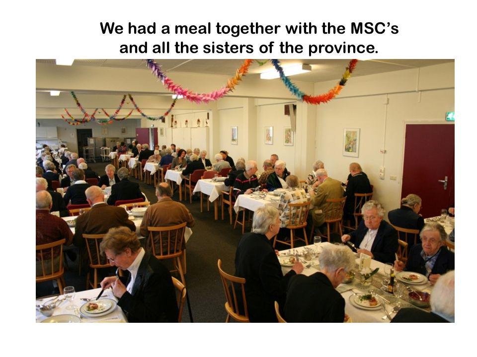 We had a meal together with the MSCs and all the sisters of the province.