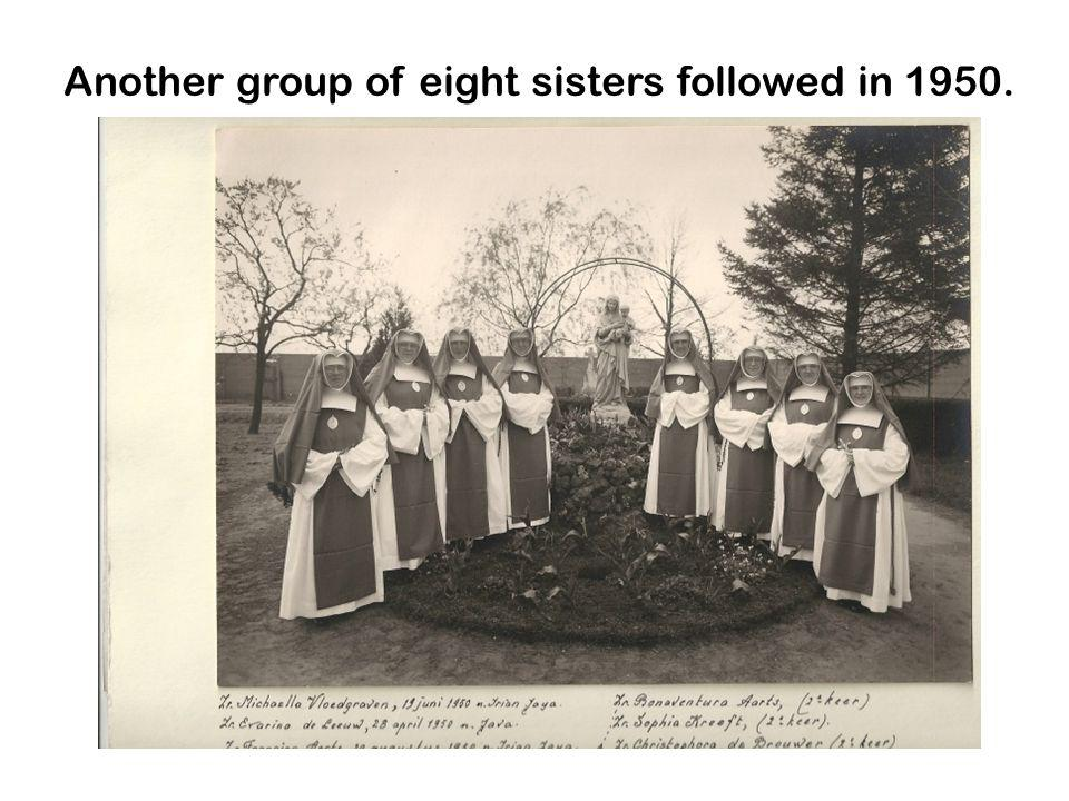 Another group of eight sisters followed in 1950.